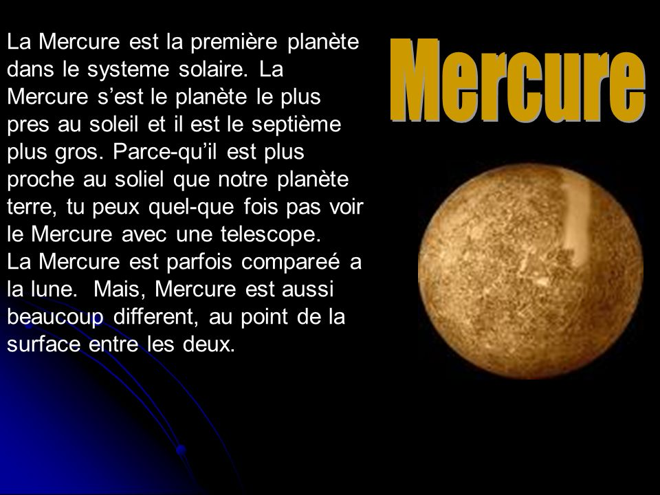 La Mercure est la première planète dans le systeme solaire