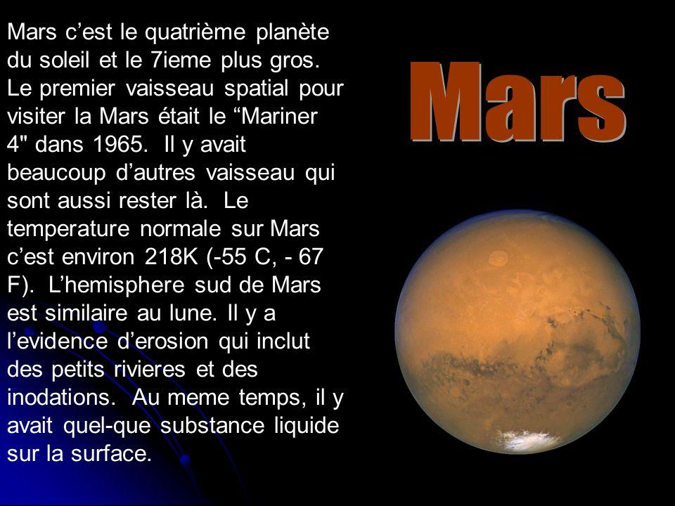 Mars c'est le quatrième planète du soleil et le 7ieme plus gros
