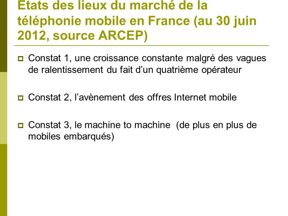 Etats des lieux du marché de la téléphonie mobile en France (au 30 juin 2012, source ARCEP)