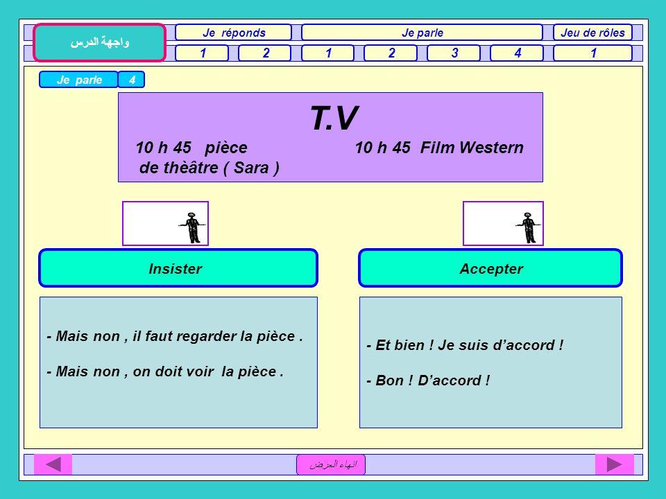 T.V 10 h 45 pièce 10 h 45 Film Western de thèâtre ( Sara ) Insister