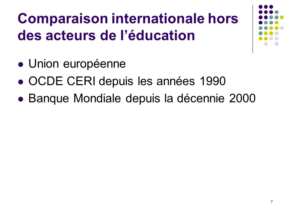 Comparaison internationale hors des acteurs de l'éducation