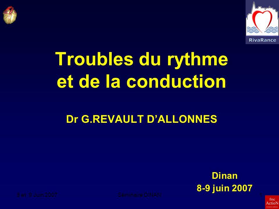 Troubles du rythme et de la conduction Dr G.REVAULT D'ALLONNES