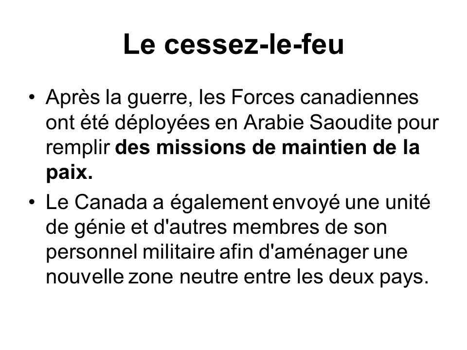 Le cessez-le-feuAprès la guerre, les Forces canadiennes ont été déployées en Arabie Saoudite pour remplir des missions de maintien de la paix.