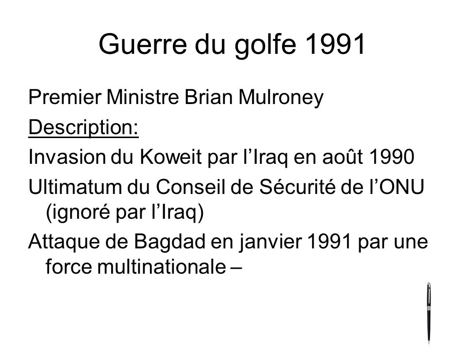 Guerre du golfe 1991 Premier Ministre Brian Mulroney Description: