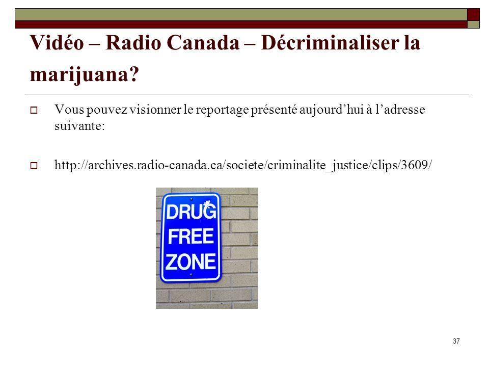 Vidéo – Radio Canada – Décriminaliser la marijuana