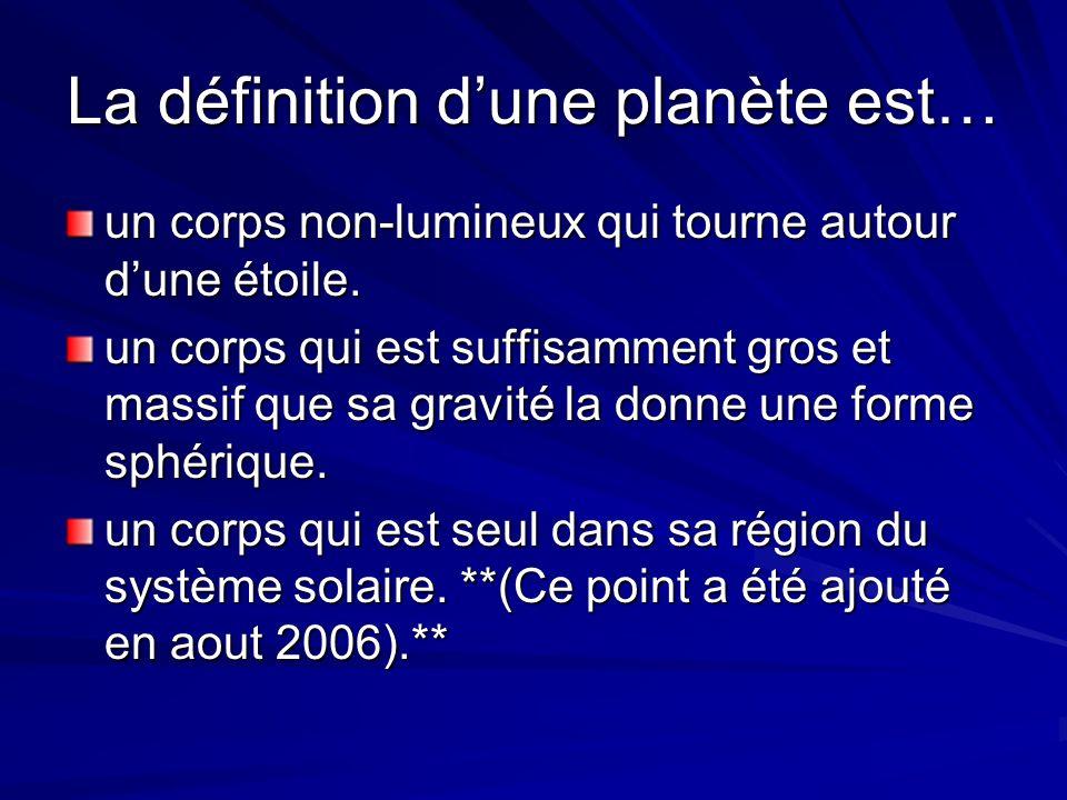 La définition d'une planète est…