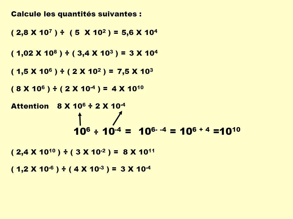 Calcule les quantités suivantes :