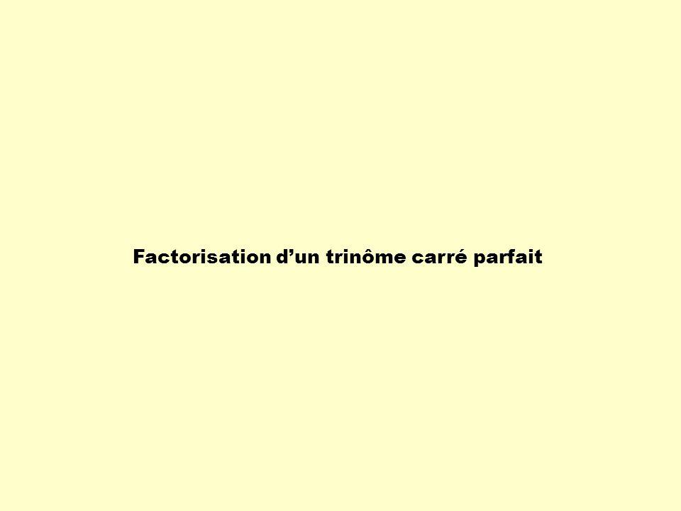 Factorisation d'un trinôme carré parfait