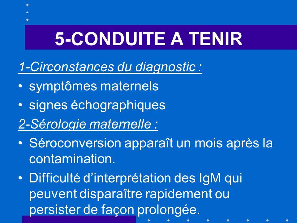 5-CONDUITE A TENIR 1-Circonstances du diagnostic : symptômes maternels