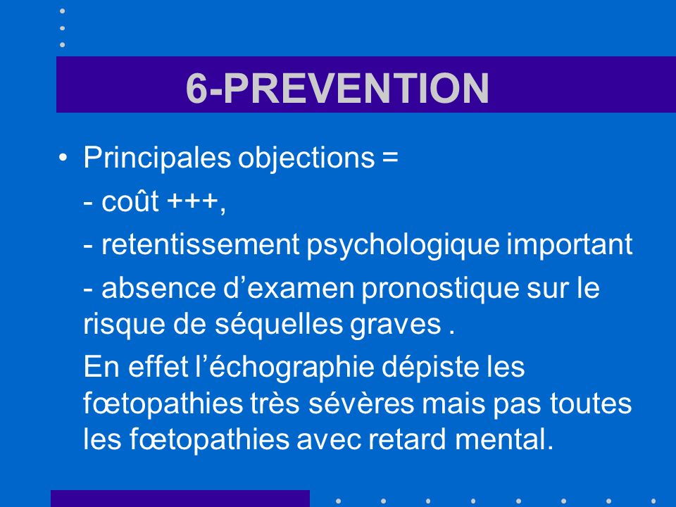 6-PREVENTION Principales objections = - coût +++,