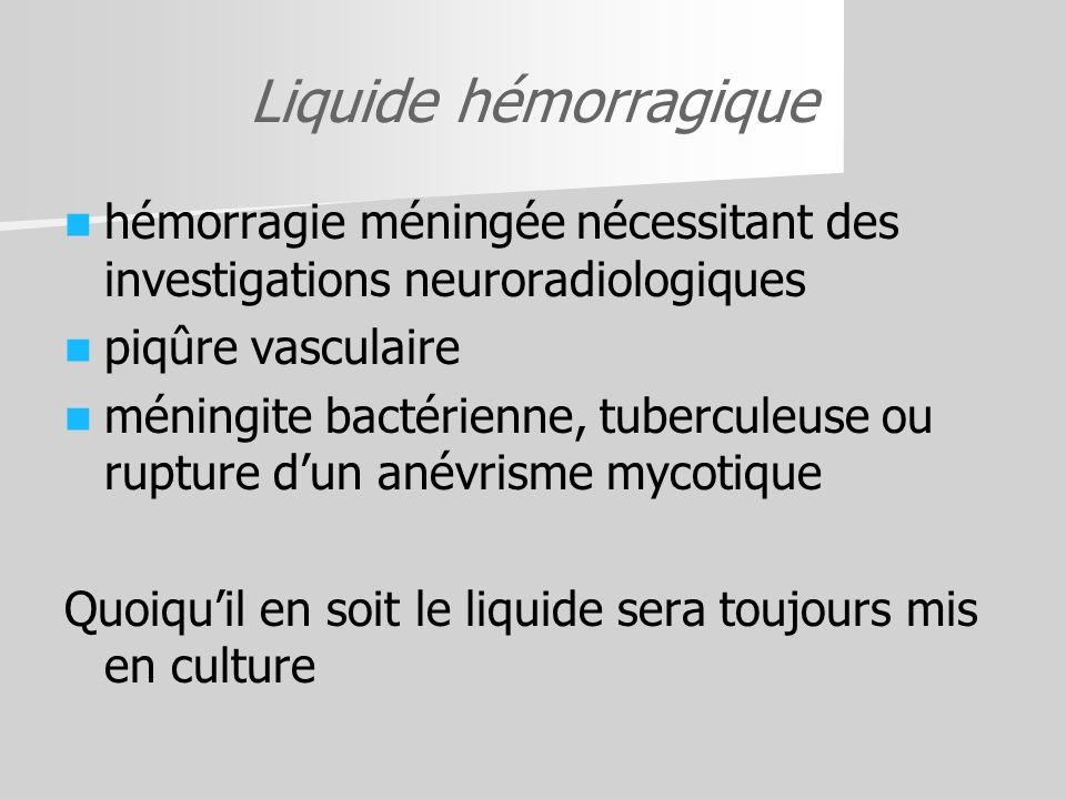 Liquide hémorragique hémorragie méningée nécessitant des investigations neuroradiologiques. piqûre vasculaire.