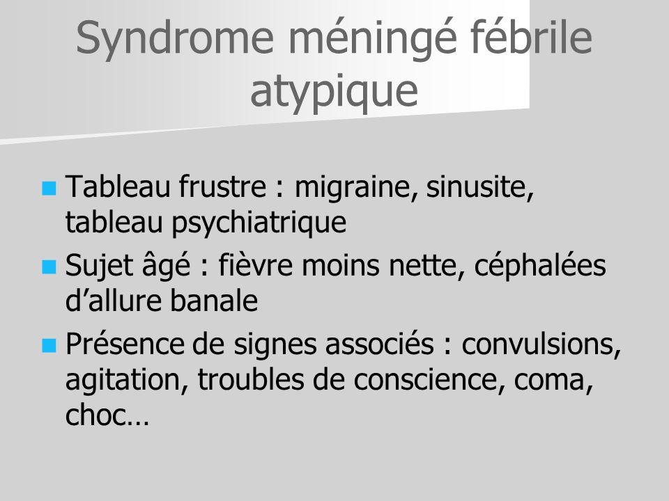 Syndrome méningé fébrile atypique