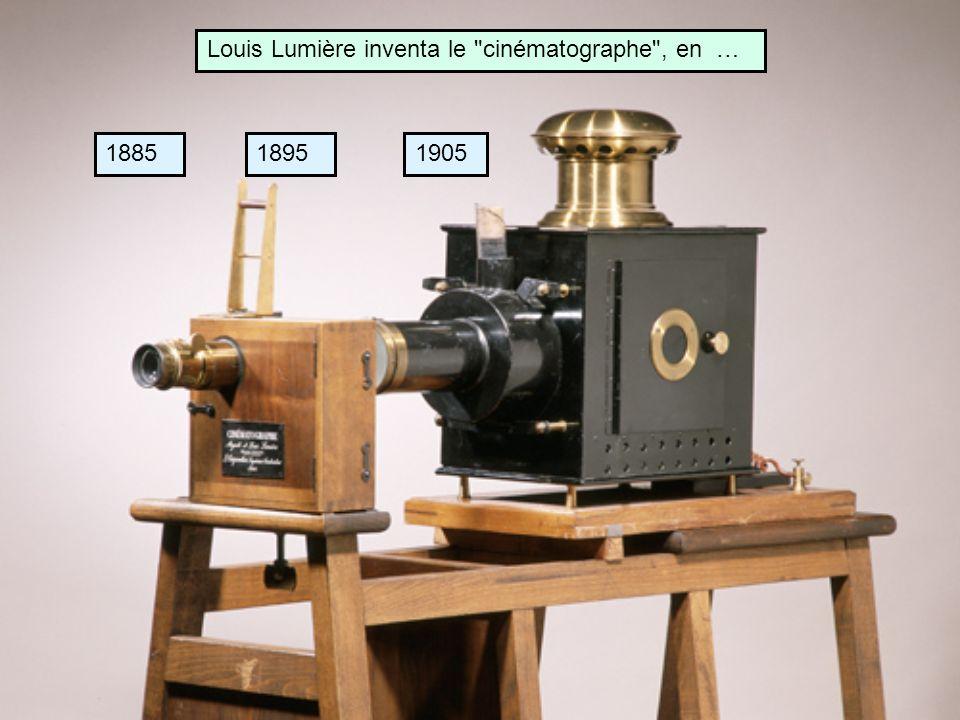 Louis Lumière inventa le cinématographe , en …