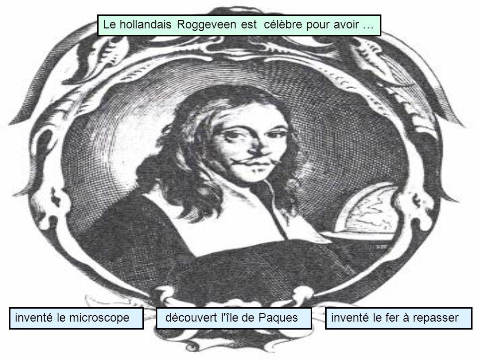 Le hollandais Roggeveen est célèbre pour avoir …