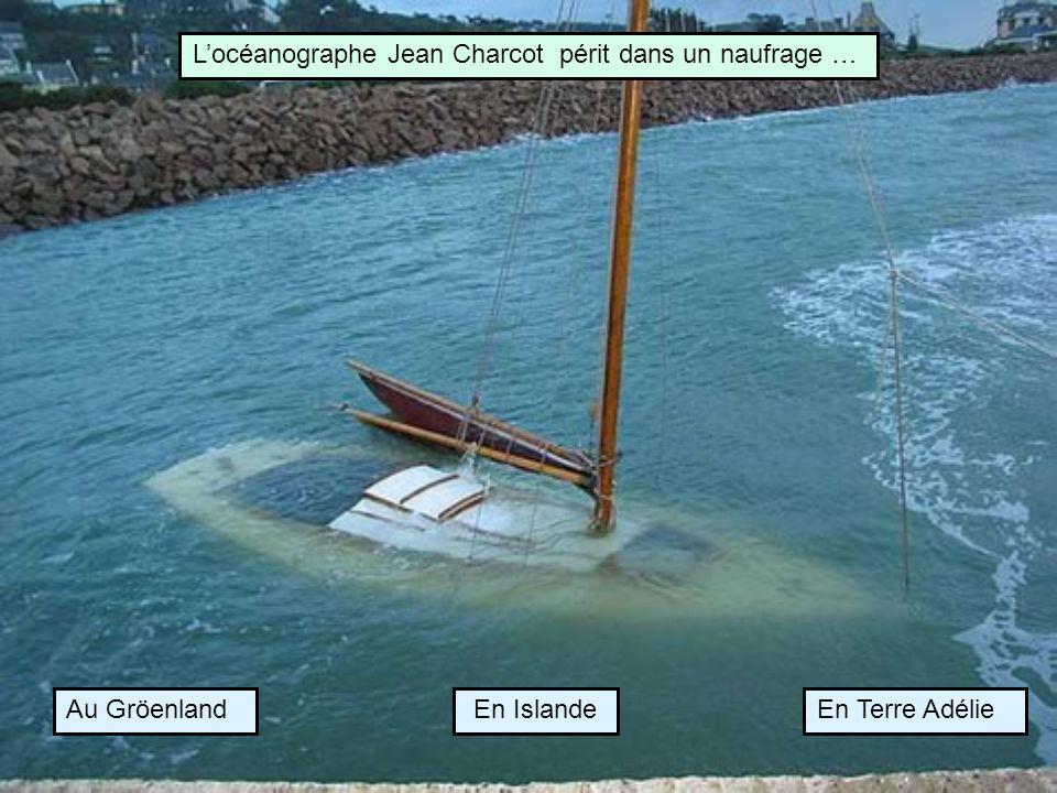 L'océanographe Jean Charcot périt dans un naufrage …