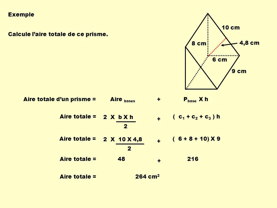 Exemple 10 cm. Calcule l'aire totale de ce prisme. 8 cm. 4,8 cm. 6 cm. 9 cm.