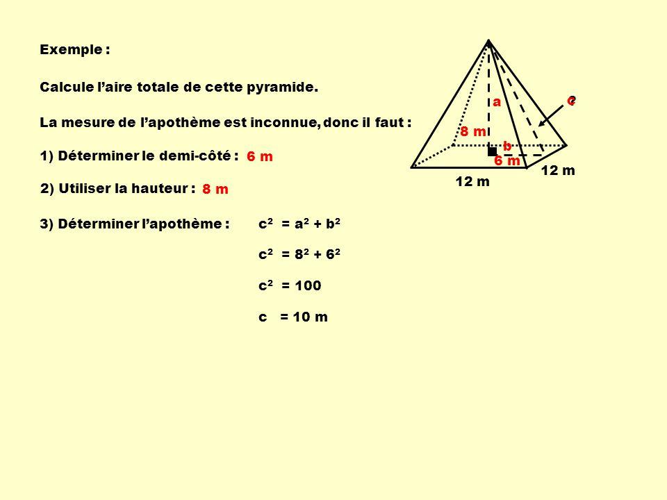 Exemple : Calcule l'aire totale de cette pyramide. c. b. a. La mesure de l'apothème est inconnue,