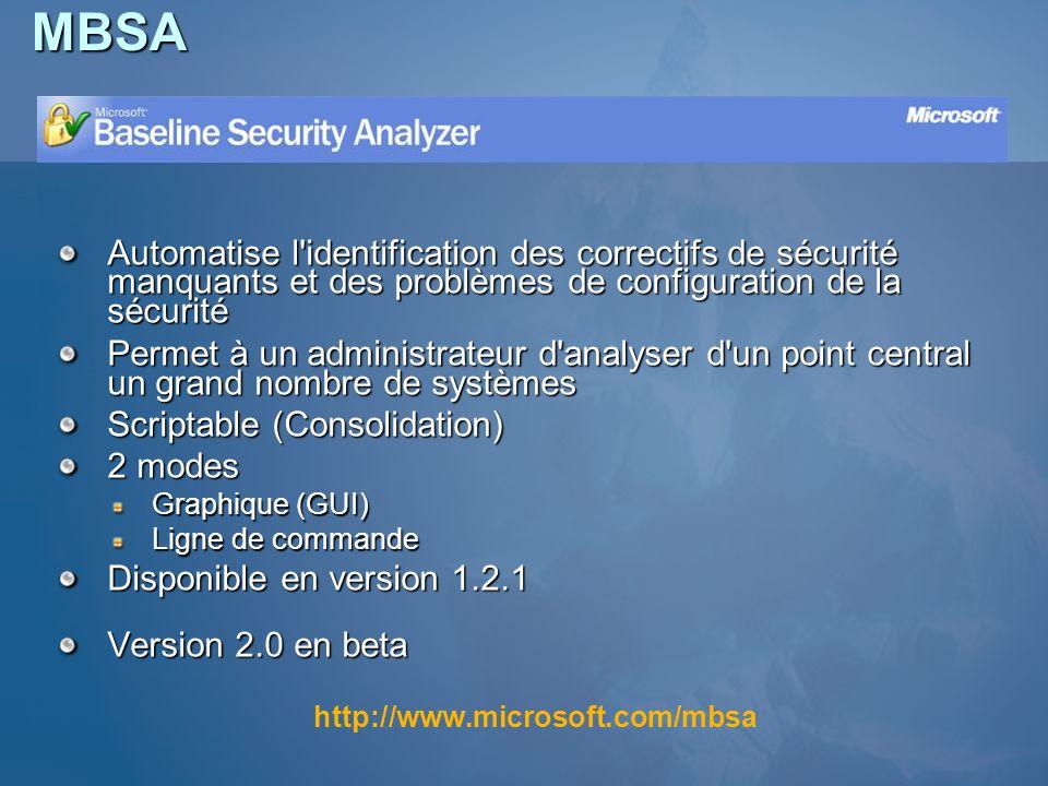MBSAAutomatise l identification des correctifs de sécurité manquants et des problèmes de configuration de la sécurité.