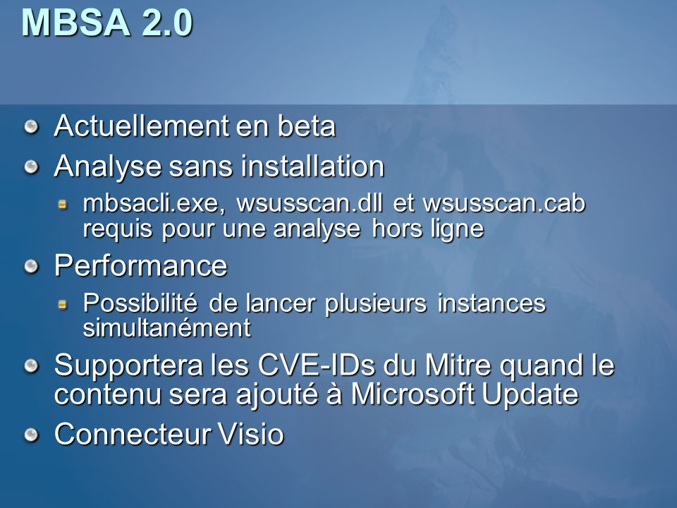 MBSA 2.0 Actuellement en beta Analyse sans installation Performance