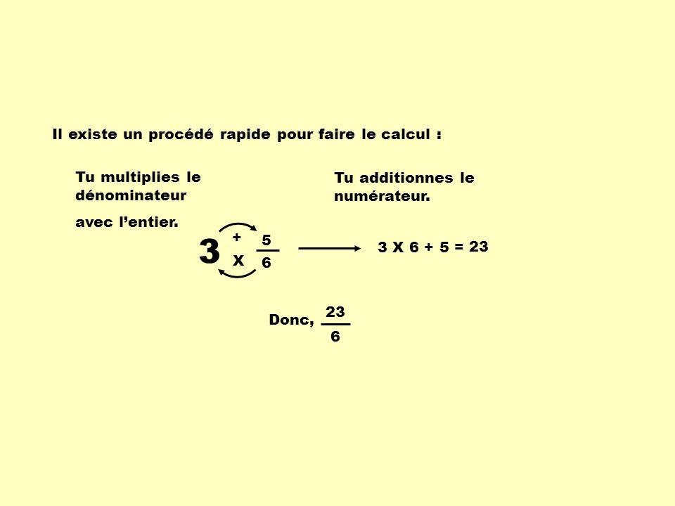 3 Il existe un procédé rapide pour faire le calcul :