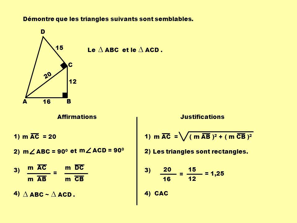 ∆ ABC ~ ∆ ACD . Démontre que les triangles suivants sont semblables. A