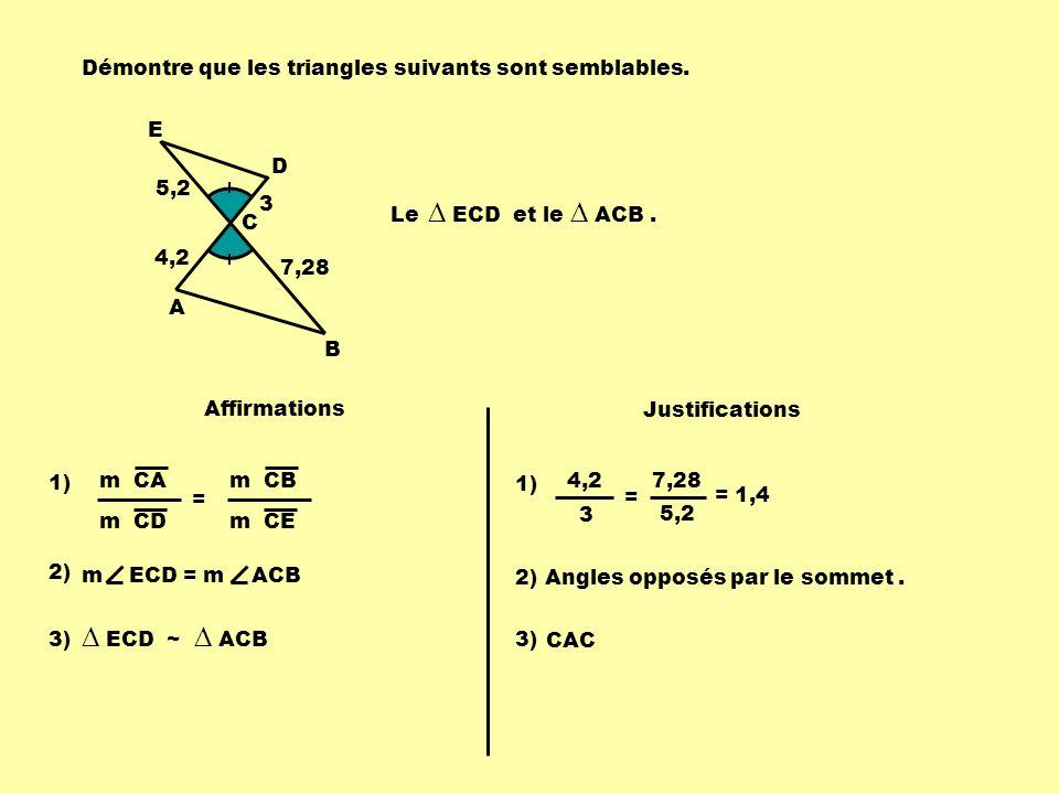 ∆ ECD ~ ∆ ACB Démontre que les triangles suivants sont semblables. E D