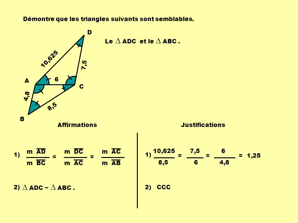 ∆ ADC ~ ∆ ABC . Démontre que les triangles suivants sont semblables. D