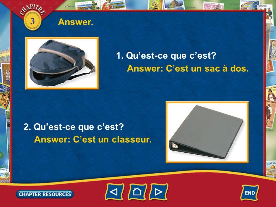 Answer. 1. Qu'est-ce que c'est. Answer: C'est un sac à dos.