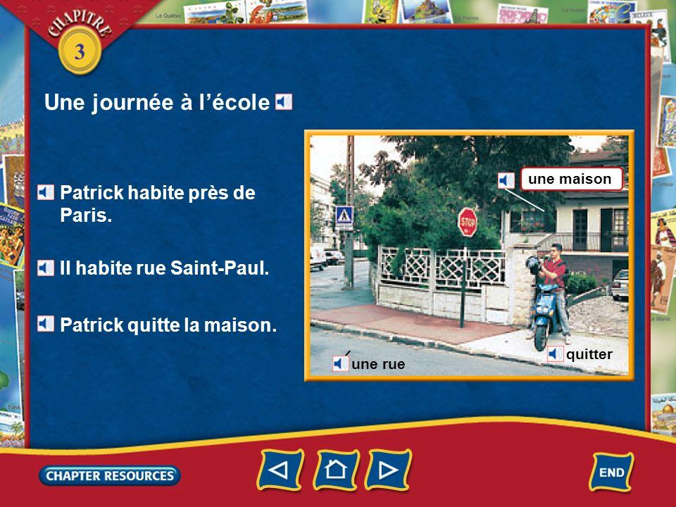 Une journée à l'école Patrick habite près de Paris.