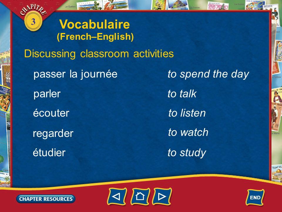 Vocabulaire Discussing classroom activities passer la journée
