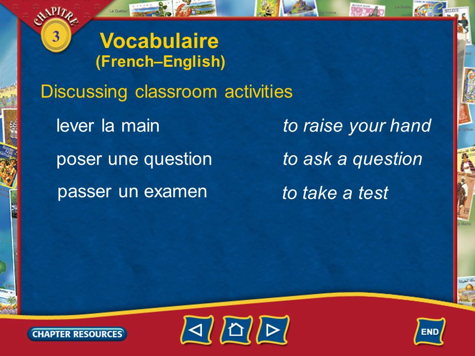 Vocabulaire Discussing classroom activities lever la main