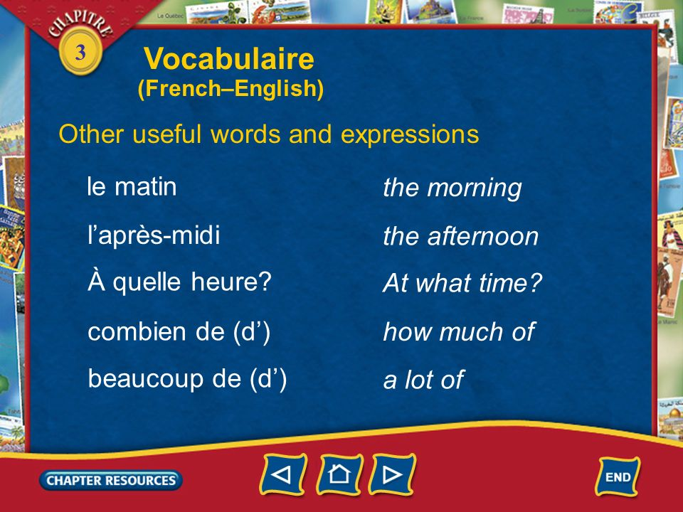 Vocabulaire Other useful words and expressions le matin the morning