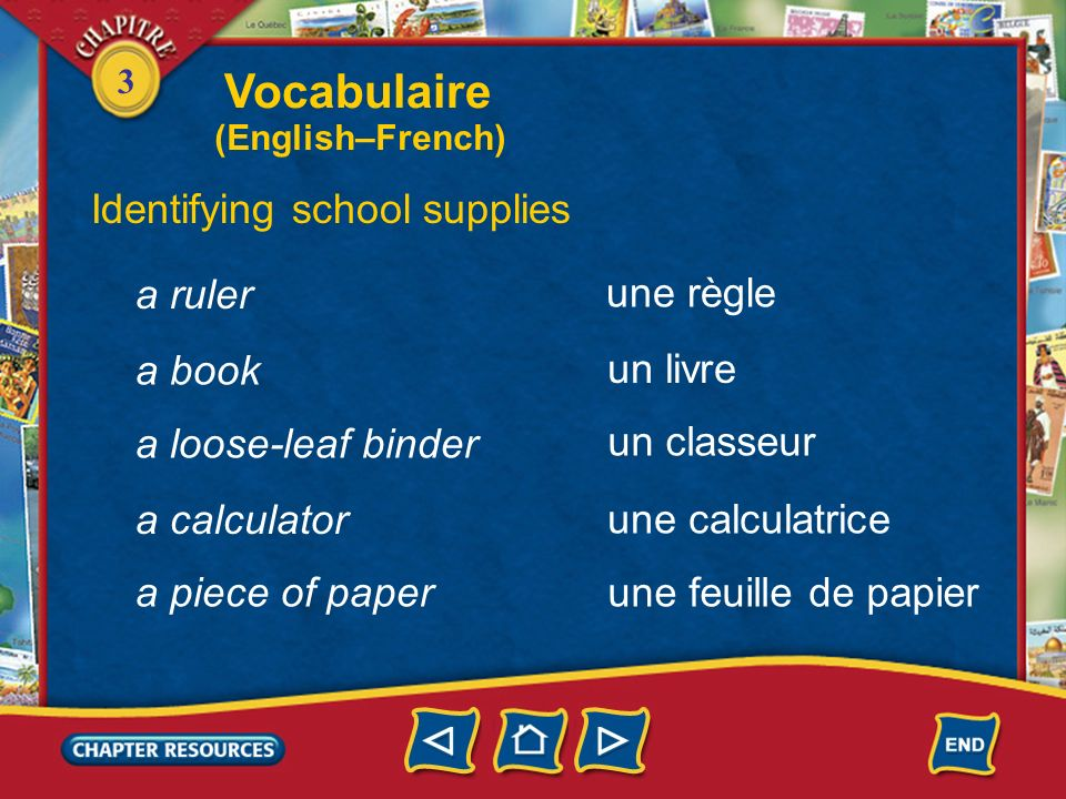 Vocabulaire Identifying school supplies a ruler une règle a book