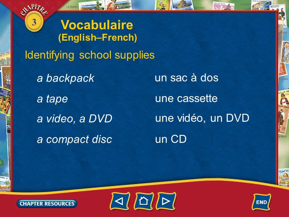 Vocabulaire Identifying school supplies a backpack un sac à dos a tape