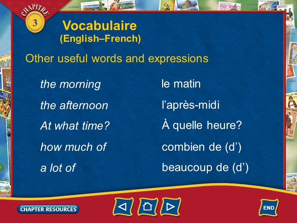 Vocabulaire Other useful words and expressions the morning le matin