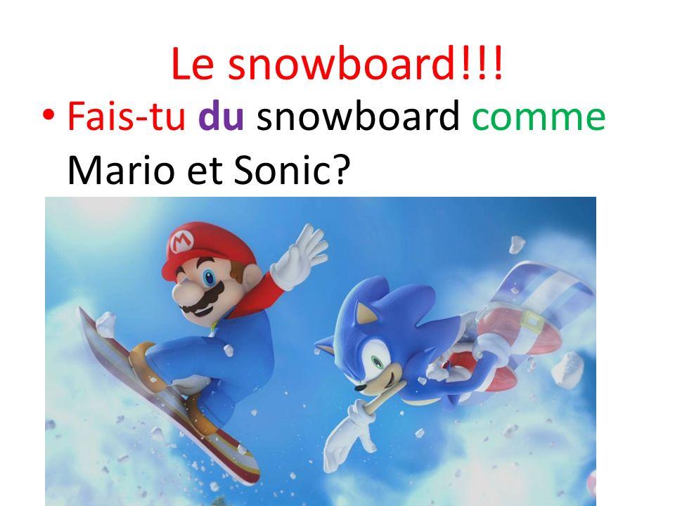 Le snowboard!!! Fais-tu du snowboard comme Mario et Sonic