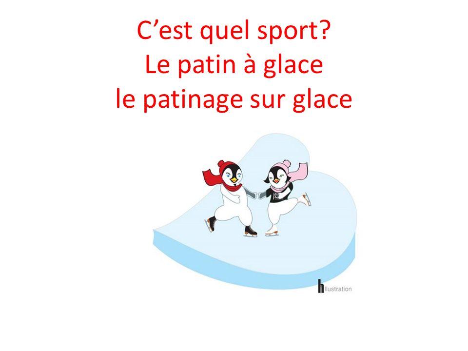 C'est quel sport Le patin à glace le patinage sur glace