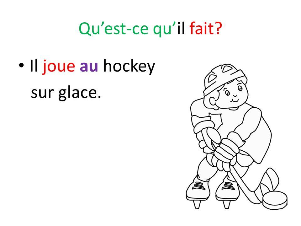 Qu'est-ce qu'il fait Il joue au hockey sur glace.