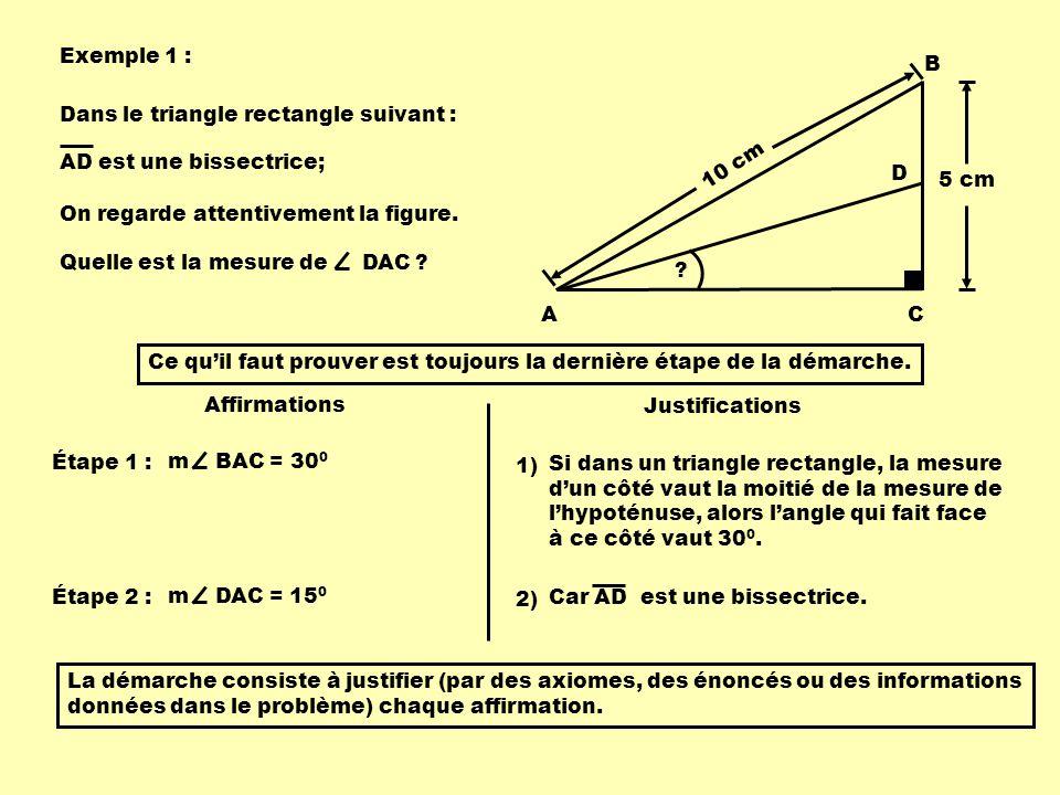 Exemple 1 : A. C. 10 cm. 5 cm. B. D. Dans le triangle rectangle suivant : AD est une bissectrice;
