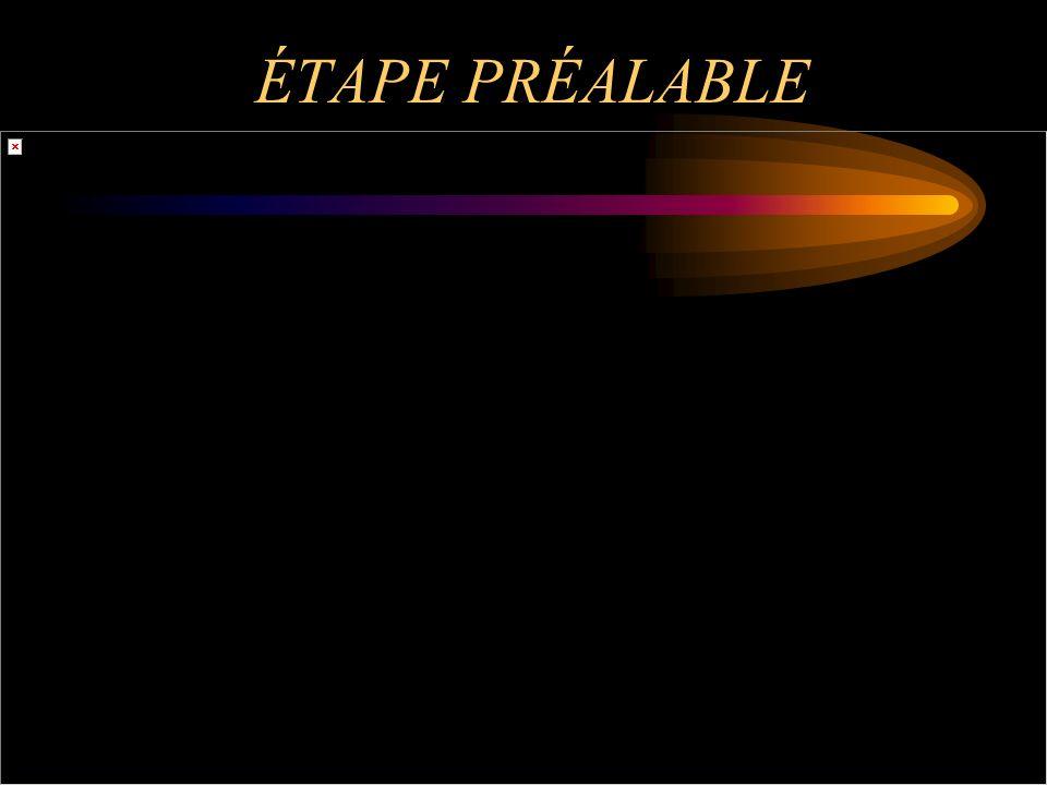 ÉTAPE PRÉALABLE