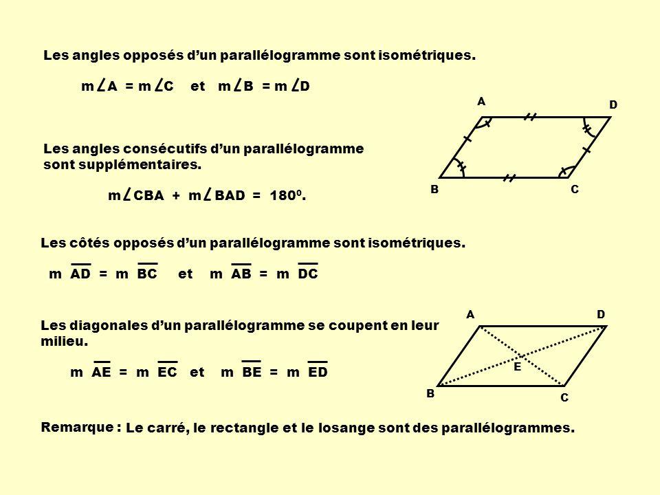 Les angles opposés d'un parallélogramme sont isométriques.