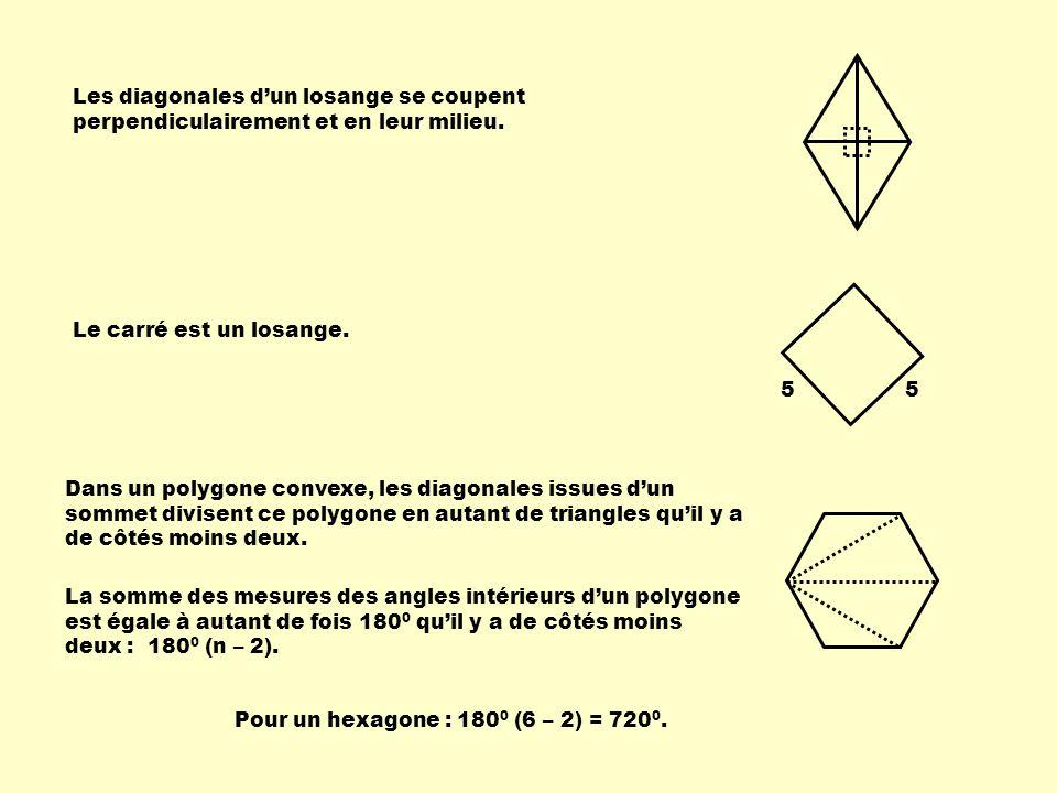 Les diagonales d'un losange se coupent perpendiculairement et en leur milieu.