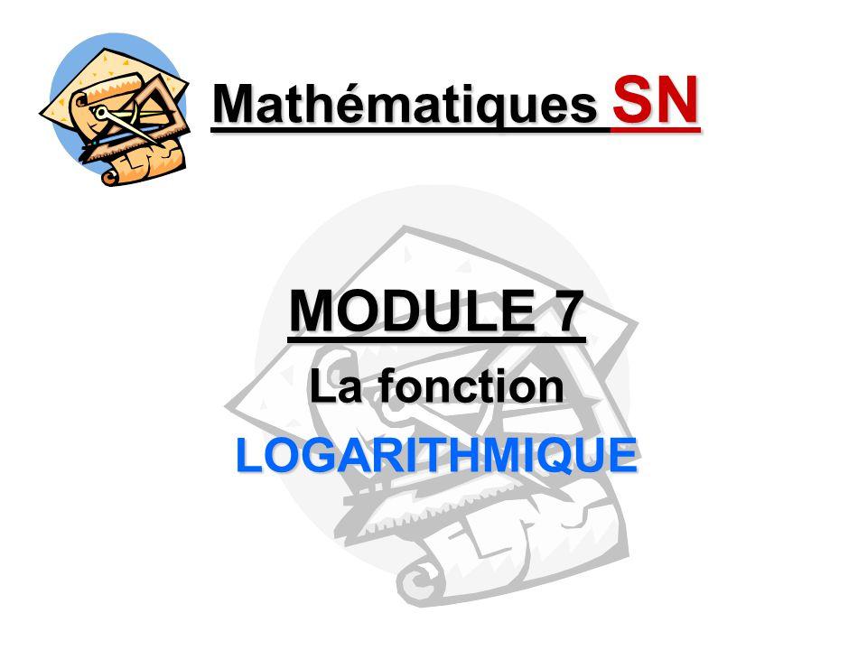 MODULE 7 La fonction LOGARITHMIQUE
