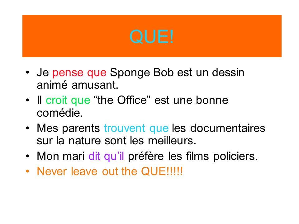 QUE! Je pense que Sponge Bob est un dessin animé amusant.