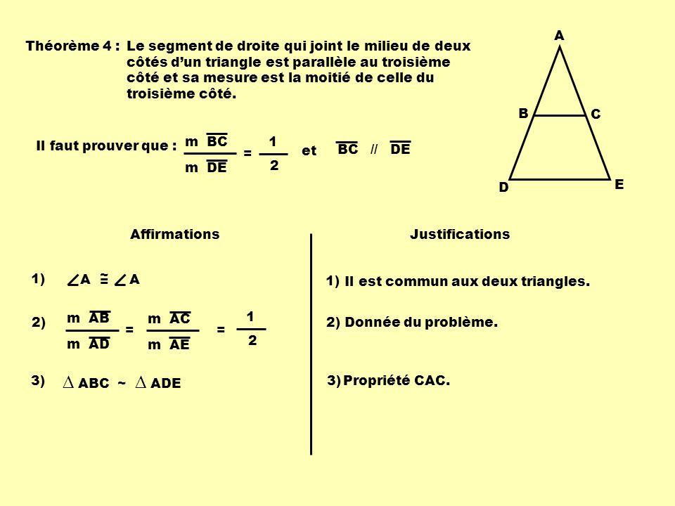 ∆ ABC ~ ∆ ADE A B C D E Théorème 4 :