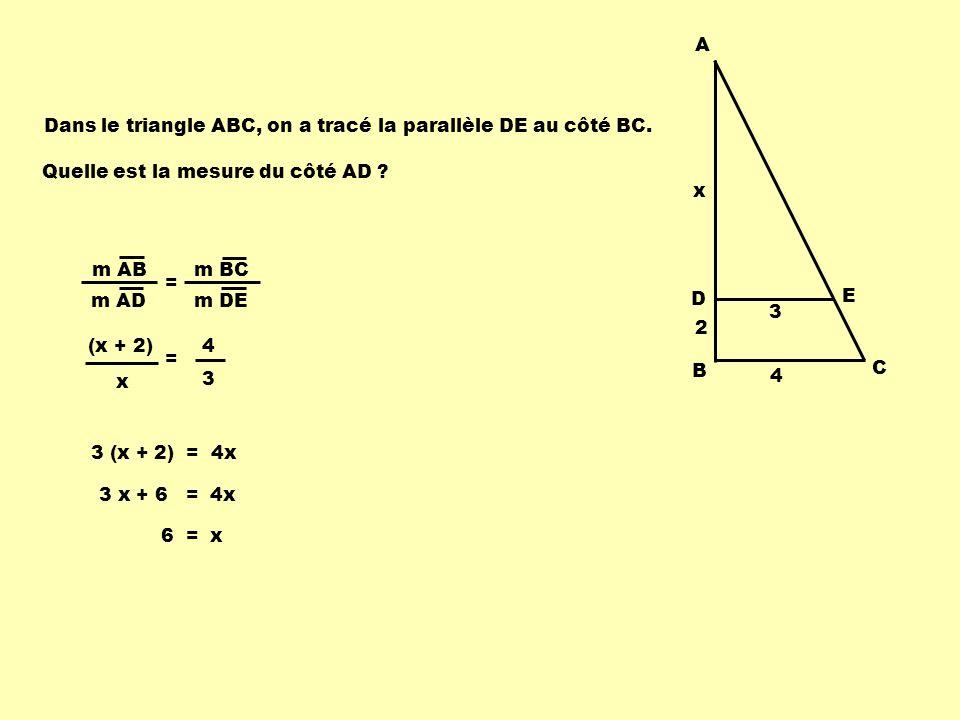 A B. C. D. E. x. 2. 3. 4. Dans le triangle ABC, on a tracé la parallèle DE au côté BC. Quelle est la mesure du côté AD