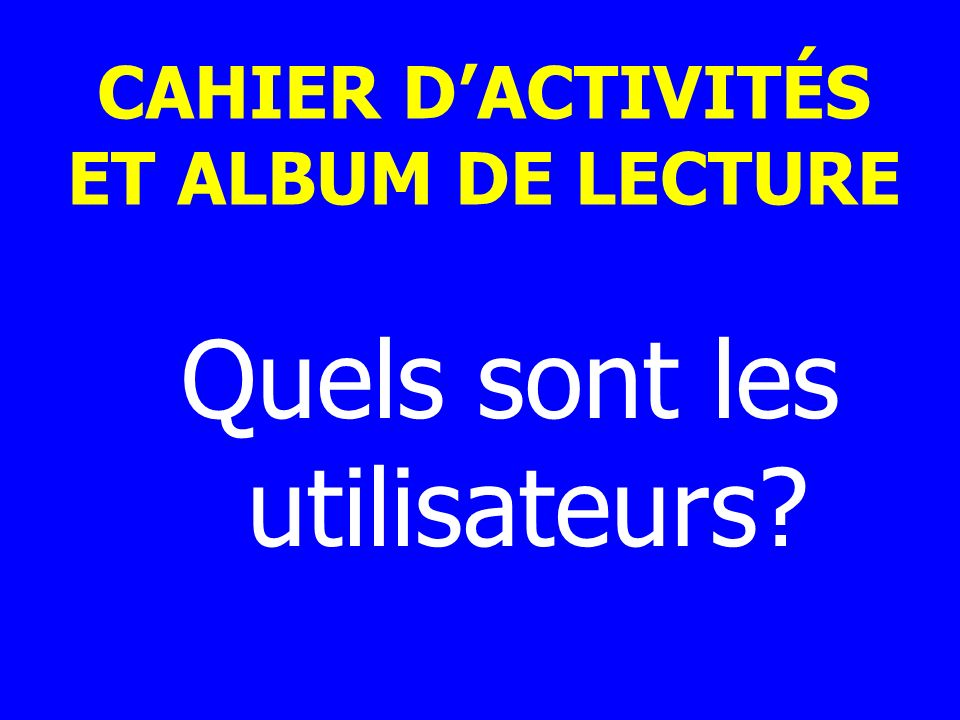 CAHIER D'ACTIVITÉS ET ALBUM DE LECTURE