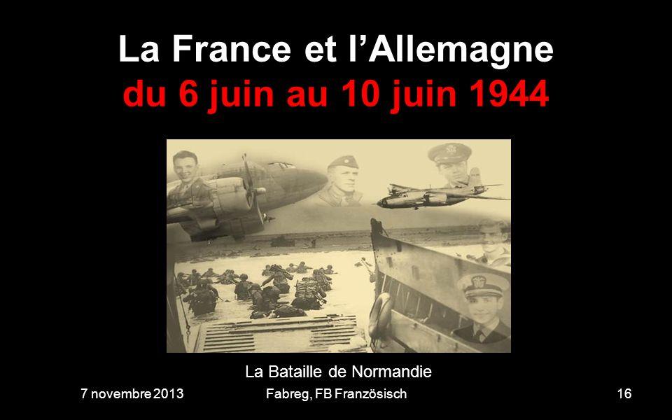 La France et l'Allemagne du 6 juin au 10 juin 1944