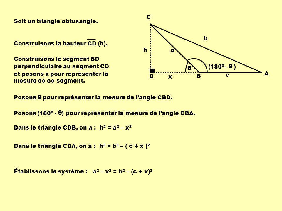 θ θ θ C B A b a c Soit un triangle obtusangle. D h