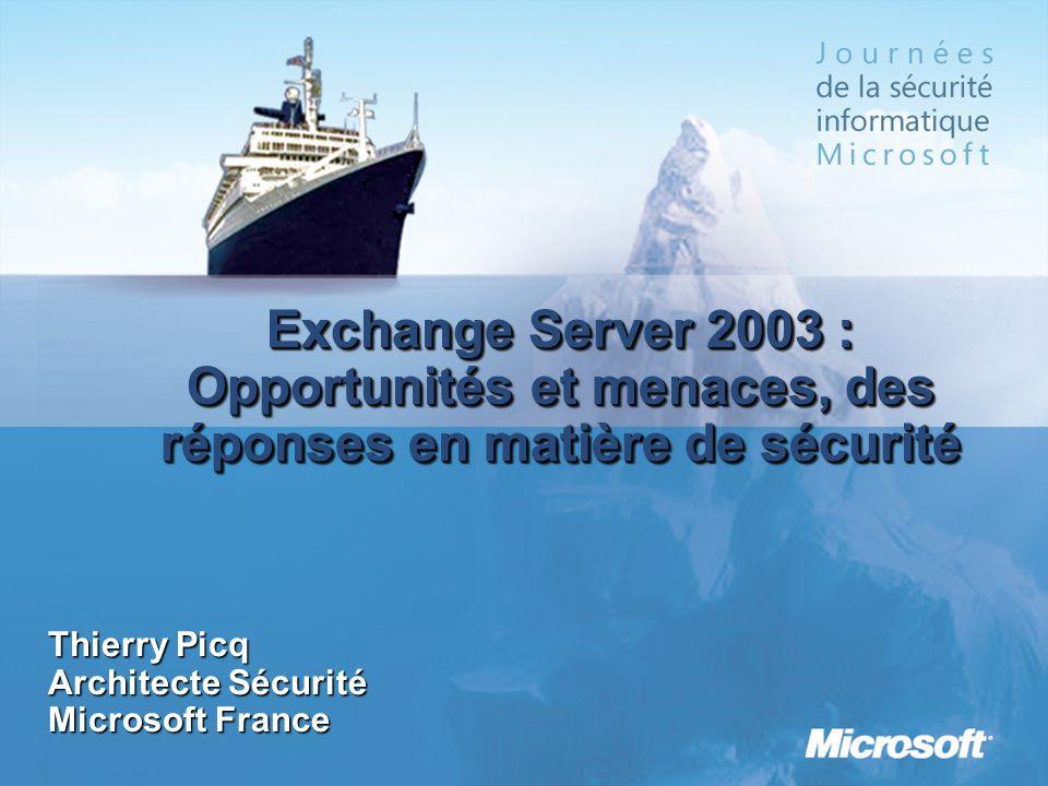 3/25/2017 1:09 AM Exchange Server 2003 : Opportunités et menaces, des réponses en matière de sécurité.